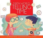 Telling Time : Math World - Bridget Heos