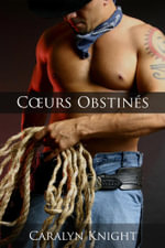 C Urs Obstines : Une Fiction Erotique - Caralyn Knight