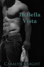 In Bella Vista : Una Fantasia Erotica - Caralyn Knight