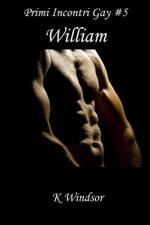 Primi Incontri Gay #5 : William - K Windsor