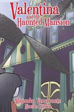 Valentina and the Haunted Mansion (Valentina's Spooky Adventures - 1) - Majanka Verstraete