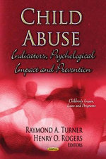 Child Abuse : Indicators, Psychological Impact & Prevention