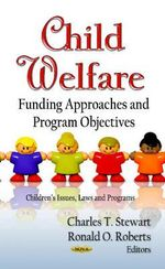 Child Welfare : Funding Approaches & Program Objectives