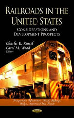 Railroads in the United States : Considerations and Development Prospects