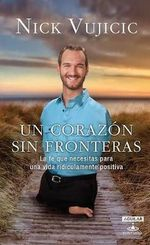 Un Corazon Sin Fronteras : Limitless: Devotions for a Ridiculously Good Life - Nick Vujicic