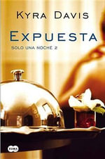 Expuesta : Exposed - Kyra Davis