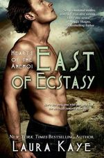 East of Ecstasy : Entangled Select Series - Laura Kaye