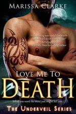 Love Me to Death - Marissa Clarke