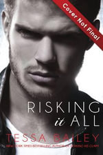 Risking it All : Crossing the Line - Tessa Bailey