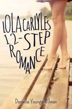Lola Carlyle's 12-Step Romance - Danielle Younge-Ullman