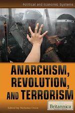 Anarchism, Revolution, and Terrorism