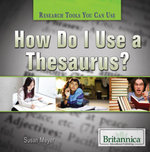 How Do I Use a Thesaurus? - Susan Meyer