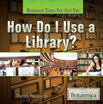 How Do I Use a Library? - Therese Harasymiw