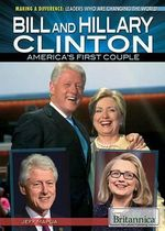 Bill and Hillary Clinton : America's First Couple - Jeff Mapua