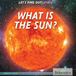 What Is the Sun? - Bridget Heos
