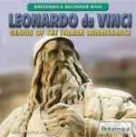 Leonardo Da Vinci : Genius of the Italian Renaissance - Justine Ciovacco