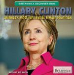 Hillary Clinton : America's Most Influential Female Politician - Jeff Mapua