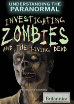 Investigating Zombies and the Living Dead - Mary-Lane Kamberg