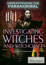 Investigating Witches and Witchcraft : Understanding the Paranormal - Therese Shea