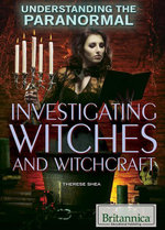 Investigating Witches and Witchcraft - Therese Shea