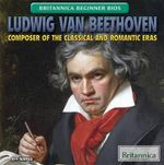 Ludwig Van Beethoven : Composer of the Classical and Romantic Eras - Jeff Mapua