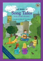 The Book of Song Tales for Upper Grades : First Steps in Music - John M. Feierabend