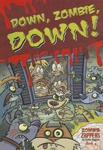 Down, Zombie, Down! : Zombie Zappers Book 4 - Nadia Higgins