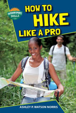 How to Hike Like a Pro - Ashley P. Watson Norris