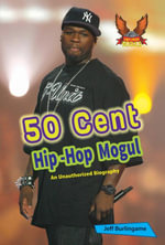 50 Cent : Hip-Hop Mogul - Jeff Burlingame
