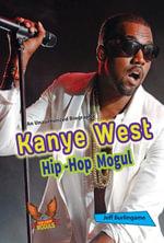 Kanye West : Hip-Hop Mogul - Jeff Burlingame
