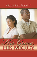 His Grace, His Mercy - Keshia Dawn