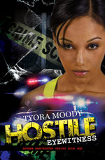 Hostile Eyewitness : Serena Manchester Series Book One - Tyora Moody