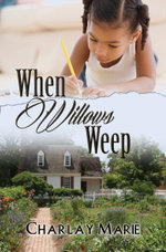 When Willows Weep - Charlay Marie