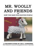 Mr. Woolly and Friends in How the Barn Was Painted Purple - Lisa A. Dabrowski