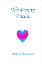 The Beauty Within - Christopher Alan Anderson
