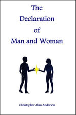 The Declaration of Man and Woman - Christopher Alan Anderson