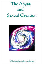 The Abyss and Sexual Creation - Christopher Alan Anderson