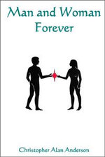 Man and Woman Forever - Christopher Alan Anderson