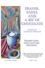 Prayer, Faith and a Bit of Chocolate - Rosemarie Gortler