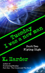 Tuesday, I Was a New Man - K. Harder