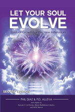 Let Your Soul Evolve : Spiritual Growth for the New Millennium  - Second Edition - Phil Diaz
