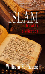 Islam : A Threat to Civilization - F. William Russell