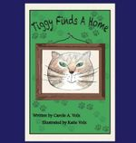 Tiggy Finds a Home - Carole a Volz