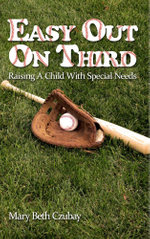 Easy Out on Third : Raising a Child with Special Needs - Mary Beth Czubay