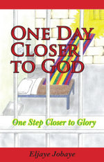 One Day Closer to God - Eljaye Jobaye