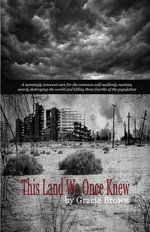 This Land We Once Knew - Gracie Brown
