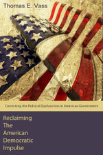Reclaiming the American Democratic Impulse - Thomas E. Vass