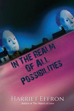 In the Realm of All Possibilities - Harriet Effron
