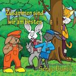 Zusammen Sind Wir Am Besten - Sergio Blanco
