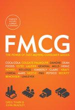 FMCG : The Power of Fast-Moving Consumer Goods - Greg Thain